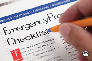 Be prepared: Write out and gather up an emergency checklist of things you'll need in case of a disaster.